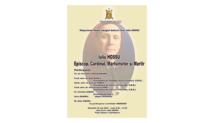 Simpozionul Anului omagial dedicat Card. Iuliu Hossu