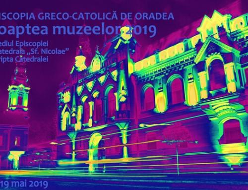 Despre expozițiile Episcopiei Greco-Catolice, Oradea, la Noaptea muzeelor, 2019