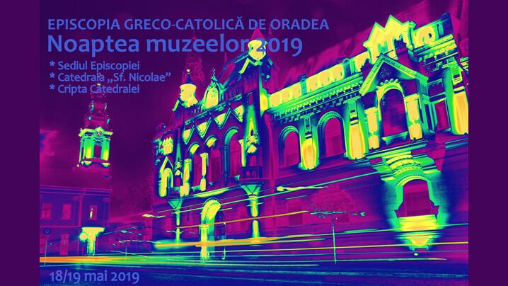 Despre expozițiile Episcopiei Greco-Catolice, Oradea la Noaptea muzeelor, 2019