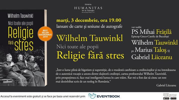 """""""Nici toate ale popii. Religie fără stres"""" de Wilhelm Tauwinkl în dezbatere la Librăria Humanitas de la Cișmigiu"""