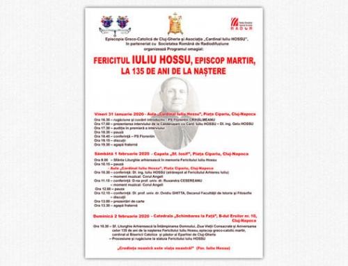 """Programul omagial """"Fericitul Iuliu Hossu, Episcop martir, la 135 de ani de la naștere"""""""