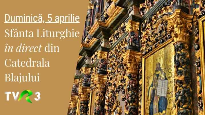 Blaj: Sfânta Liturghie din Duminica a V-a din Postul Mare în direct la TVR