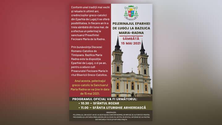 Pelerinajul credincioşilor din Eparhia de Lugoj la Bazilica Maria-Radna