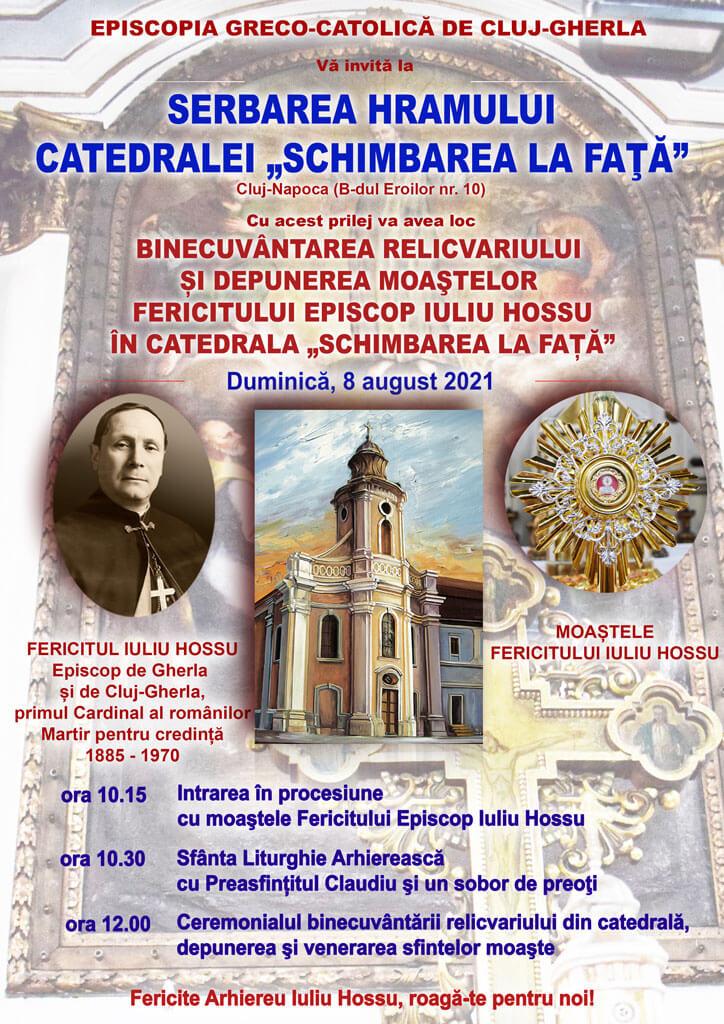 """Anunț: hramul Catedralei """"Schimbarea la Față"""" cu depunerea moaștelor Fericitului Iuliu Hossu"""